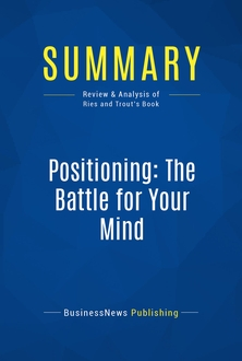 positioning the battle for your mind Most marketers are familiar with the concept of brand positioning, and   consumer psychology book, positioning: the battle for your mind by al.