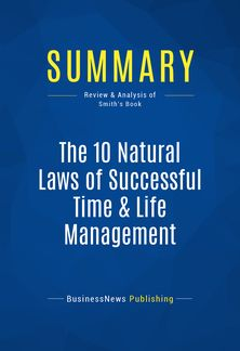 The 10 Natural Laws of Successful Time & Life Management