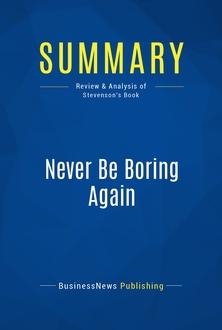 Never Be Boring Again
