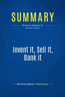 Invent It, Sell It, Bank it