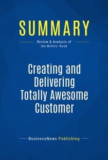 Creating and Delivering Totally Awesome Customer Experiences