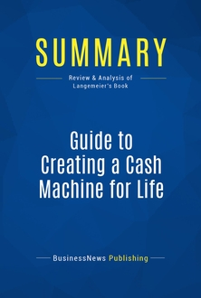 Guide to Creating a Cash Machine for Life