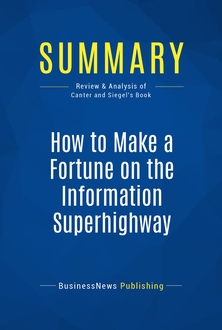 How to Make a Fortune on the Information Superhighway